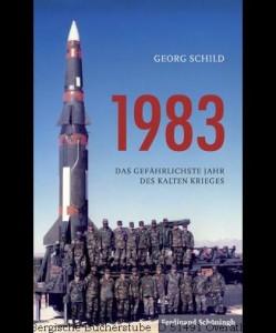 1983 - Das gefährlichste Jahr des kalten Krieges